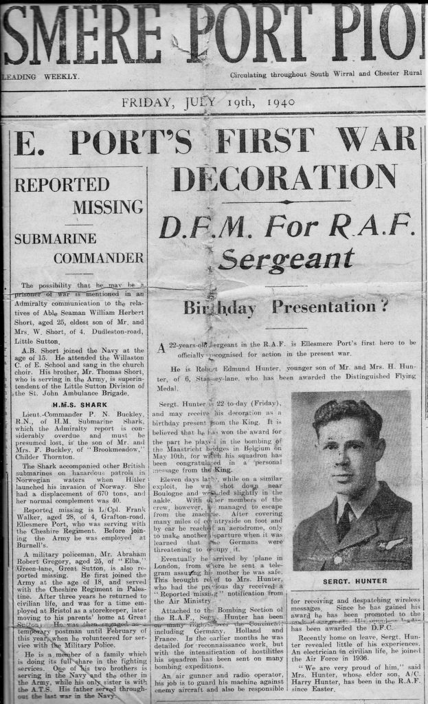 'Ellesmere Port Pioneer' of Friday 19th July 1940 proudly records the achievement of Sgt R.E. Hunter DFM, the Port's first war decoration.
